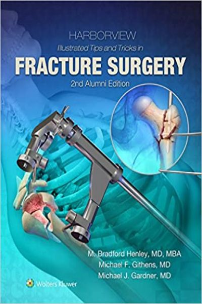 Harborview Illustrated Tips and Tricks in Fracture Surgery Second Edition PDF