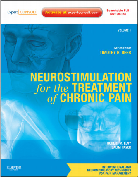Neurostimulation for the Treatment of Chronic Pain: Volume 1: A Volume in the Interventional and Neuromodulatory Techniques for Pain Management Series