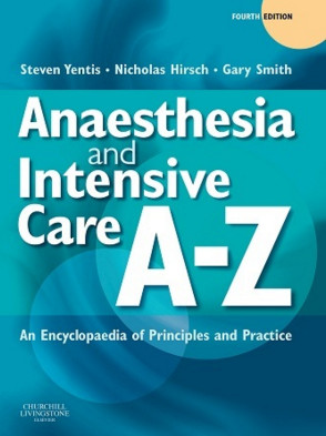Anaesthesia and Intensive Care A-Z, 4th Edition