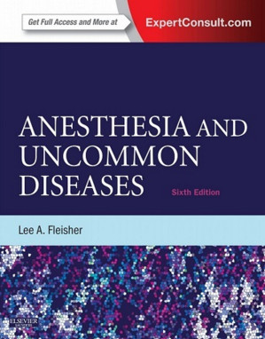 Anesthesia and Uncommon Diseases, 6th Edition