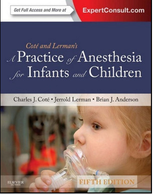 A Practice of Anesthesia for Infants and Children, 5th Edition