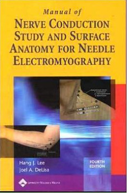 Manual of Nerve Conduction Study and Surface Anatomy for Needle Electromyography / Edition 4