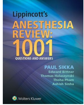 Lippincott's Anesthesia Review: 1000 Questions and Answers