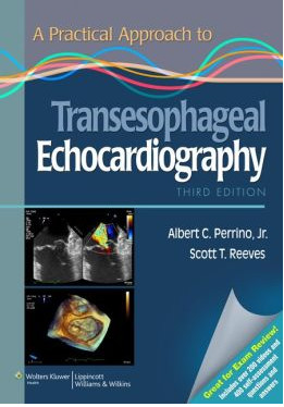 A Practical Approach to Transesophageal Echocardiography, 3rd Edition