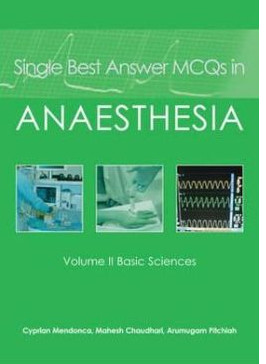 Single Best Answer MCQs in Anaesthesia: : Basic Sciences