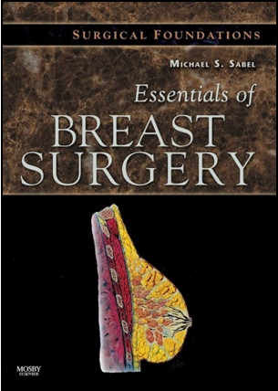 Essentials of Breast Surgery: A Volume in the Surgical Foundations Series