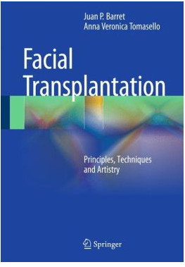 Face Transplantation: Principles, Techniques and Artistry
