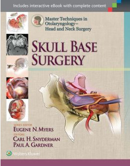 Master Techniques in Otolaryngology – Head and Neck Surgery: Skull Base Surgery