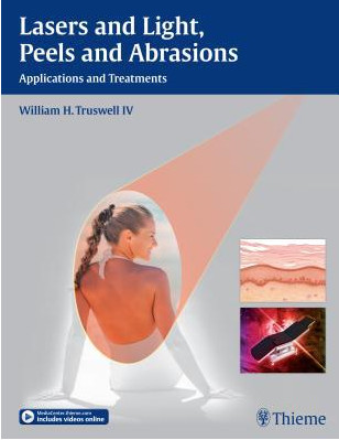Lasers and Light, Peels and Abrasions: Applications and Treatments 1  Edition