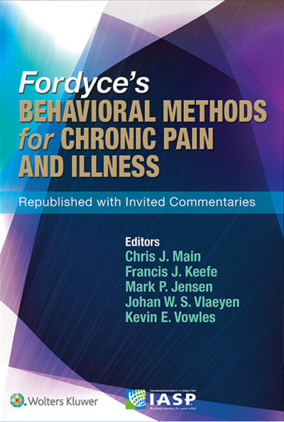 Fordyce's Behavioral Methods for Chronic Pain and Illness: Republished with Invited Commentaries Revised ed. Edition
