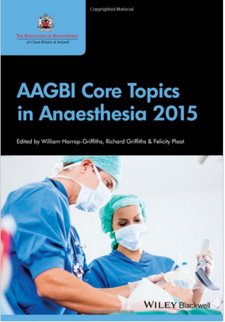 AAGBI Core Topics in Anaesthesia 2015 1st Edition