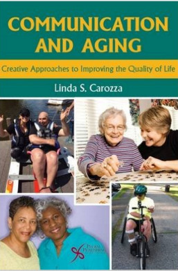Communication and Aging: Creative Approaches to Improving the Quality of Life 1st Edition