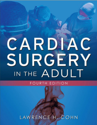 Cardiac Surgery in the Adult, Fourth Edition 4th Edition