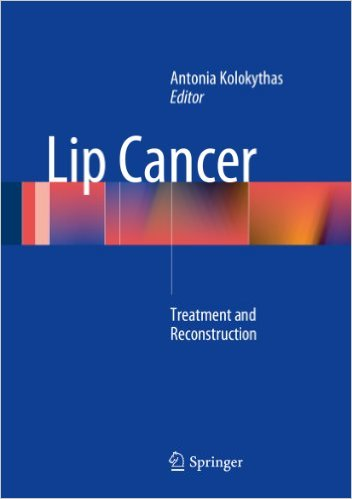 Lip Cancer: Treatment and Reconstruction 2014th Edition
