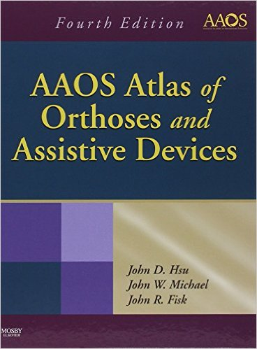 AAOS Atlas of Orthoses and Assistive Devices, 4e 4th Edition