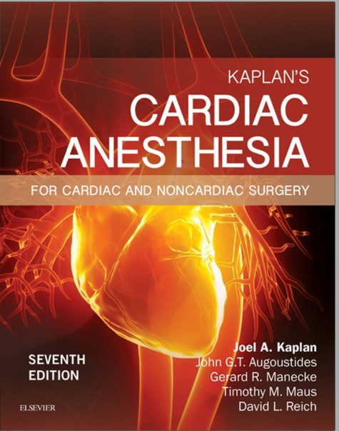 Kaplan's Cardiac Anesthesia: In Cardiac and Noncardiac Surgery, 7e 7th Edition