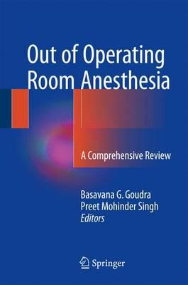 Out of Operating Room Anesthesia 2017 : A Comprehensive Review