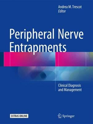 Peripheral Nerve Entrapments 2016 : Clinical Diagnosis and Management
