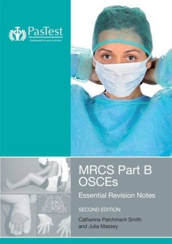MRCS Part B OSCEs: Essential Revision Notes