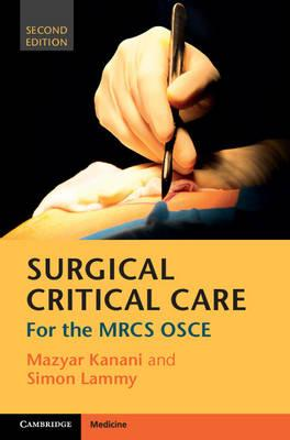Surgical Critical Care : For the MRCS Osce