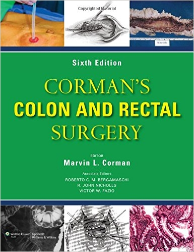 Corman's Colon and Rectal Surgery (COLON AND RECTAL SURGERY (CORMAN)) Sixth Edition
