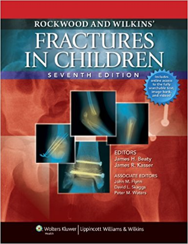 Rockwood and Wilkins' Fractures in Children Text Plus Integrated Content Website (Rockwood, Green, and Wilkins' Fractures), 7th Edition