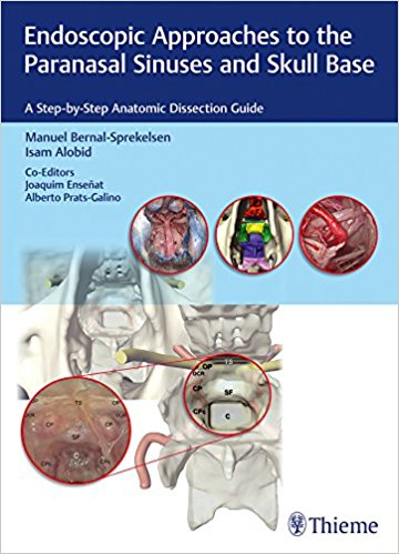 Endoscopic Approaches to the Paranasal Sinuses and Skull Base: A Step-by-Step Anatomic Dissection Guide 1st Edition PDF