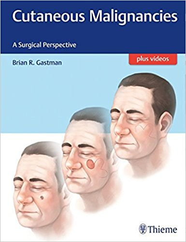 Cutaneous Malignancies: A Surgical Perspective 1st Edition PDF & VIDEO