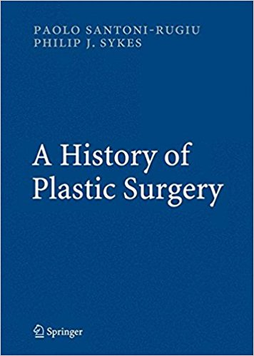A History of Plastic Surgery 2007th Edition Orginal PDF
