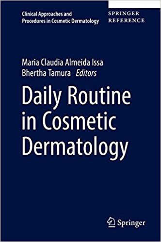 Daily Routine in Cosmetic Dermatology (Clinical Approaches and Procedures in Cosmetic Dermatology) 1st ed. 2017 Edition PDF