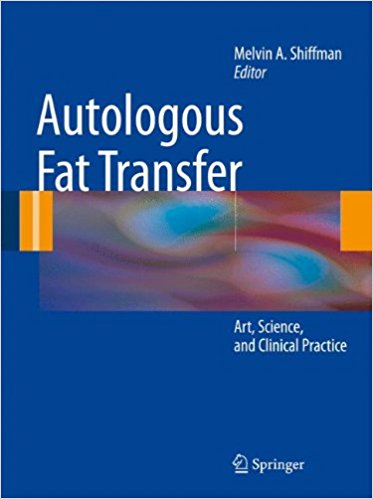 Autologous Fat Transfer: Art, Science, and Clinical Practice 2010th Edition