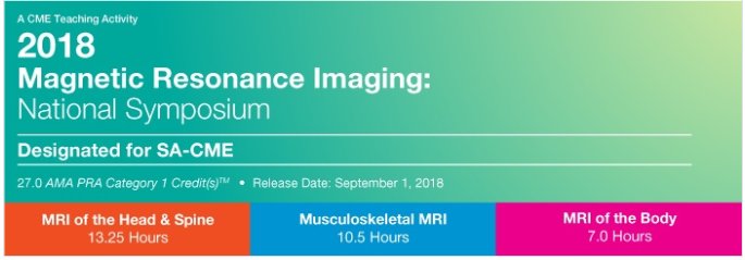2018 Magnetic Resonance Imaging: National Symposium - A Video CME Teaching Activity