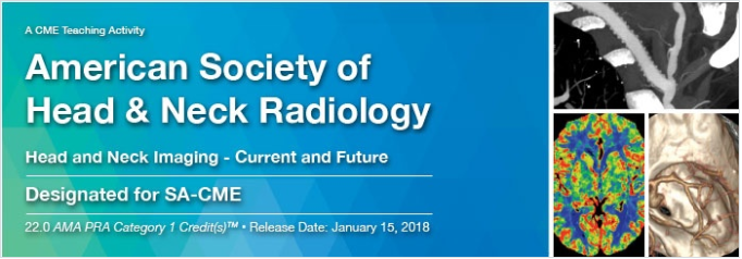 2018 American Society of Head and Neck Radiology - A Video CME Teaching Activity