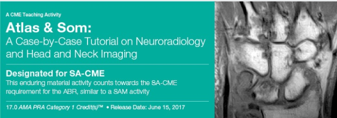 Atlas & Som A Case-by-Case Tutorial On Neuroradiology and Head and Neck Imaging - A Video CME Teaching Activity