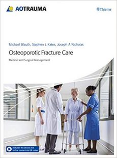 Osteoporotic Fracture Care: Medical and Surgical Management PDF