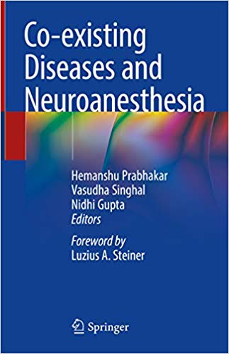 Co-existing Diseases and Neuroanesthesia 1st ed. 2019 Edition, Kindle Edition PDF