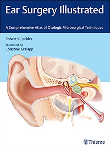 Ear Surgery Illustrated: A Comprehensive Atlas of Otologic Microsurgical TechniquesComprehensive, Illustrated Edition PDF