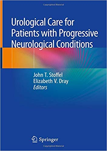 Urological Care for Patients with Progressive Neurological Conditions 1st ed. 2020 Edition PDF