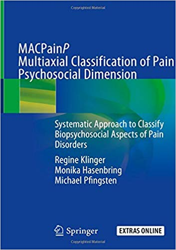 MACPainP Multiaxial Classification of Pain Psychosocial Dimension: Systematic Approach to Classify Biopsychosocial Aspects of Pain Disorders 1st ed. 2019 Edition PDF