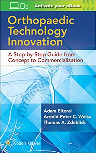 Orthopaedic Technology Innovation: A Step-by-Step Guide from Concept to Commercialization First Edition PDF