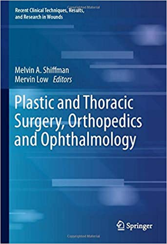 Plastic and Thoracic Surgery, Orthopedics and Ophthalmology (Recent Clinical Techniques, Results, and Research in Wounds) 1st ed. 2020 Edition PDF