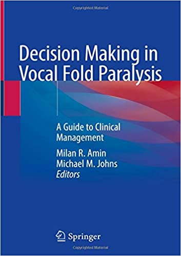 Decision Making in Vocal Fold Paralysis: A Guide to Clinical Management 1st ed. 2019 Edition PDF