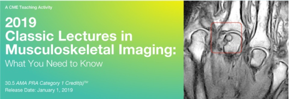 2019 Classic Lectures in Musculoskeletal Imaging: What You Need to Know video