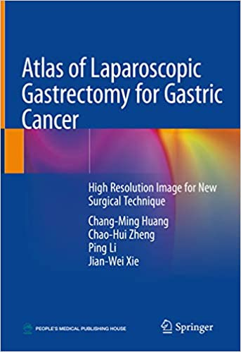 Atlas of Laparoscopic Gastrectomy for Gastric Cancer: High Resolution Image for New Surgical Technique 1st ed. 2019 Edition
