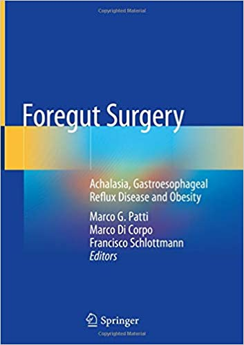 Foregut Surgery: Achalasia, Gastroesophageal Reflux Disease and Obesity 1st ed. 2020 Edition PDF
