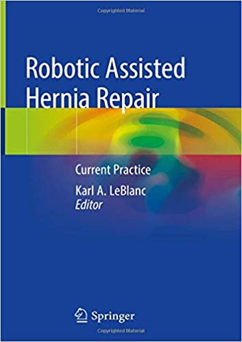 Robotic Assisted Hernia Repair: Current Practice 1st ed. 2019 Edition PDF