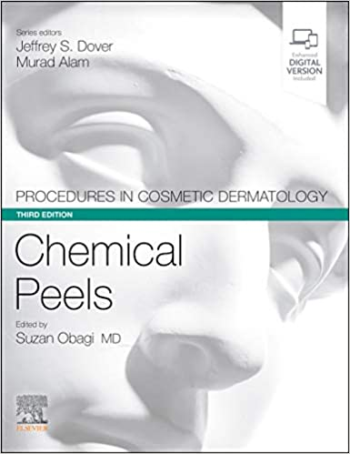 Procedures in Cosmetic Dermatology Series: Chemical Peels 3rd Edition PDF