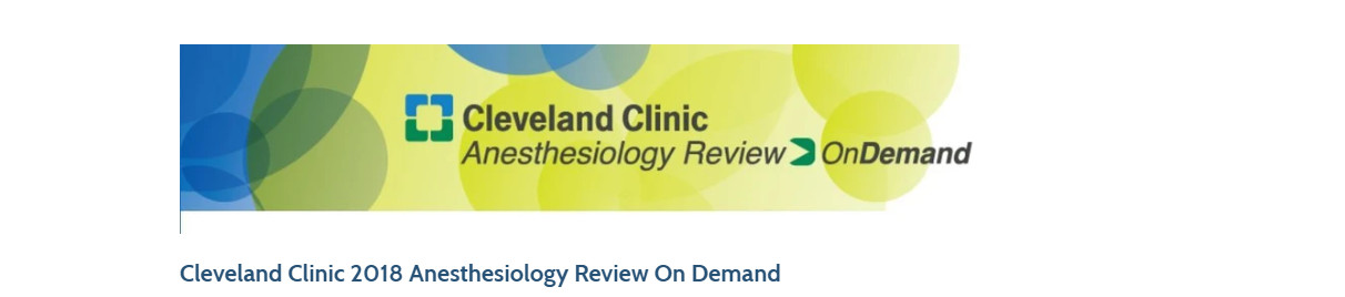 Cleveland Clinic 2018 Anesthesiology Review On Demand