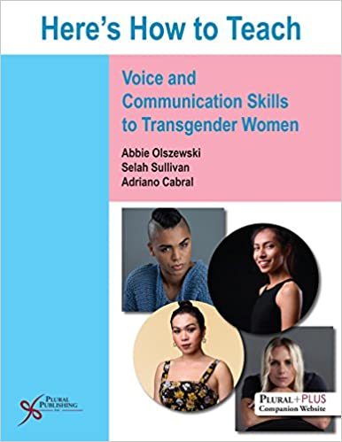 Here's How to Teach Voice and Communication Skills to Transgender Women 1st Edition PDF