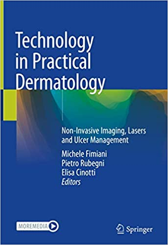 Technology in Practical Dermatology: Non-Invasive Imaging, Lasers and Ulcer Management 1st ed. 2020 Edition PDF